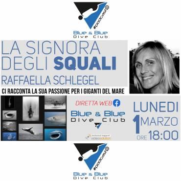 Raffaella Schlegel…la Signora degli Squali